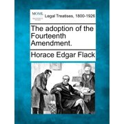 The Adoption of the Fourteenth Amendment.