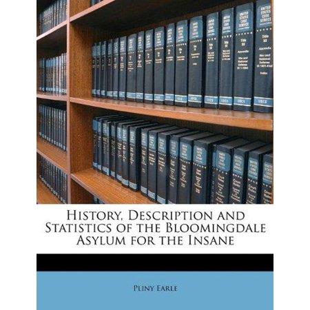 History  Description And Statistics Of The Bloomingdale Asylum For The Insane