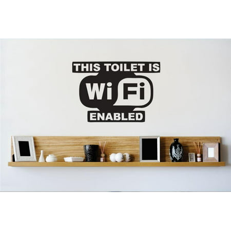 Custom Wall Decal Vinyl Sticker : This Toilet Is WiFi Enabled Internet Online Quote Bedroom Bathroom Living Room Mural : 16 X24