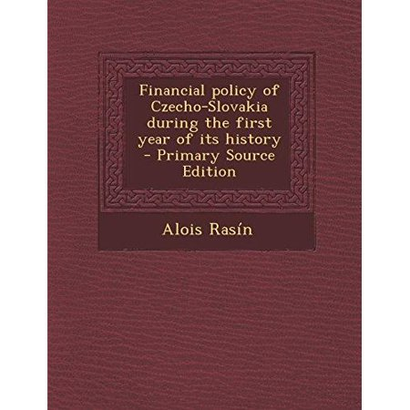 Financial Policy Of Czecho Slovakia During The First Year Of Its History   Primary Source Edition