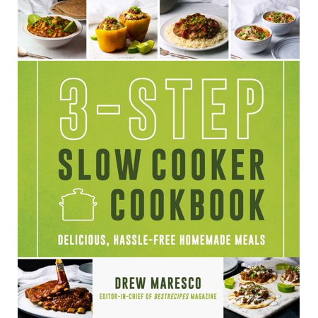 3-Step Slow Cooker Cookbook : Delicious, Hassle-Free Homemade Meals ()