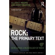 Rock: The Primary Text : Developing a Musicology of Rock