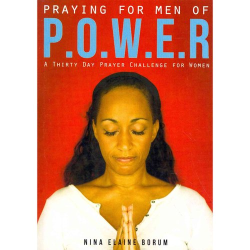 Praying for Men of P.O.W.E.R.: A Thirty Day Prayer Challenge for Women