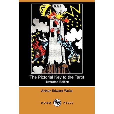 Illustrated Key (The Pictorial Key to the Tarot (Illustrated Edition) (Dodo Press) )