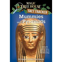 Mummies and Pyramids : A Nonfiction Companion to Magic Tree House #3: Mummies in the Morning