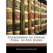 Pharonnida : An Heroic Poem: In Five Books