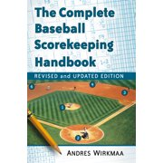 The Complete Baseball Scorekeeping Handbook, Revised and Updated Edition - eBook
