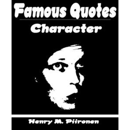 Famous Quotes on Character - - Famous Storybook Characters