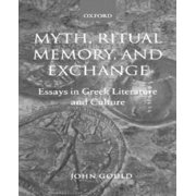 Myth, Ritual, Memory, and Exchange: Essays in Greek Literature and Culture Hardcover
