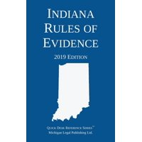 Indiana Rules of Evidence; 2019 Edition (Paperback)