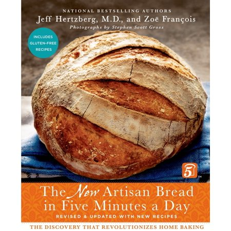 The New Artisan Bread in Five Minutes a Day: The Discovery That Revolutionizes Home Baking (Healthy Artisan Bread In Five Minutes A Day)
