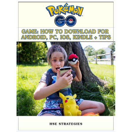 Pokemon Go Game: How to Download for Android, PC, iOS, Kindle + Tips - (Best Pokemon Android Game)