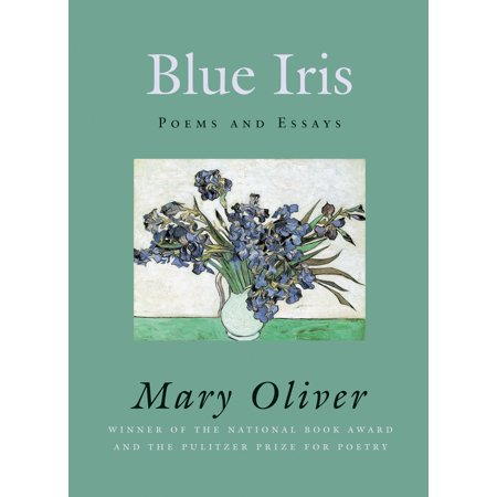 Blue Iris : Poems and Essays (9 11 Poem Out Of The Blue)