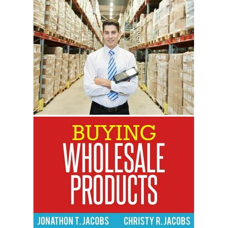 Buying Wholesale Products - eBook - Buy Wholesale