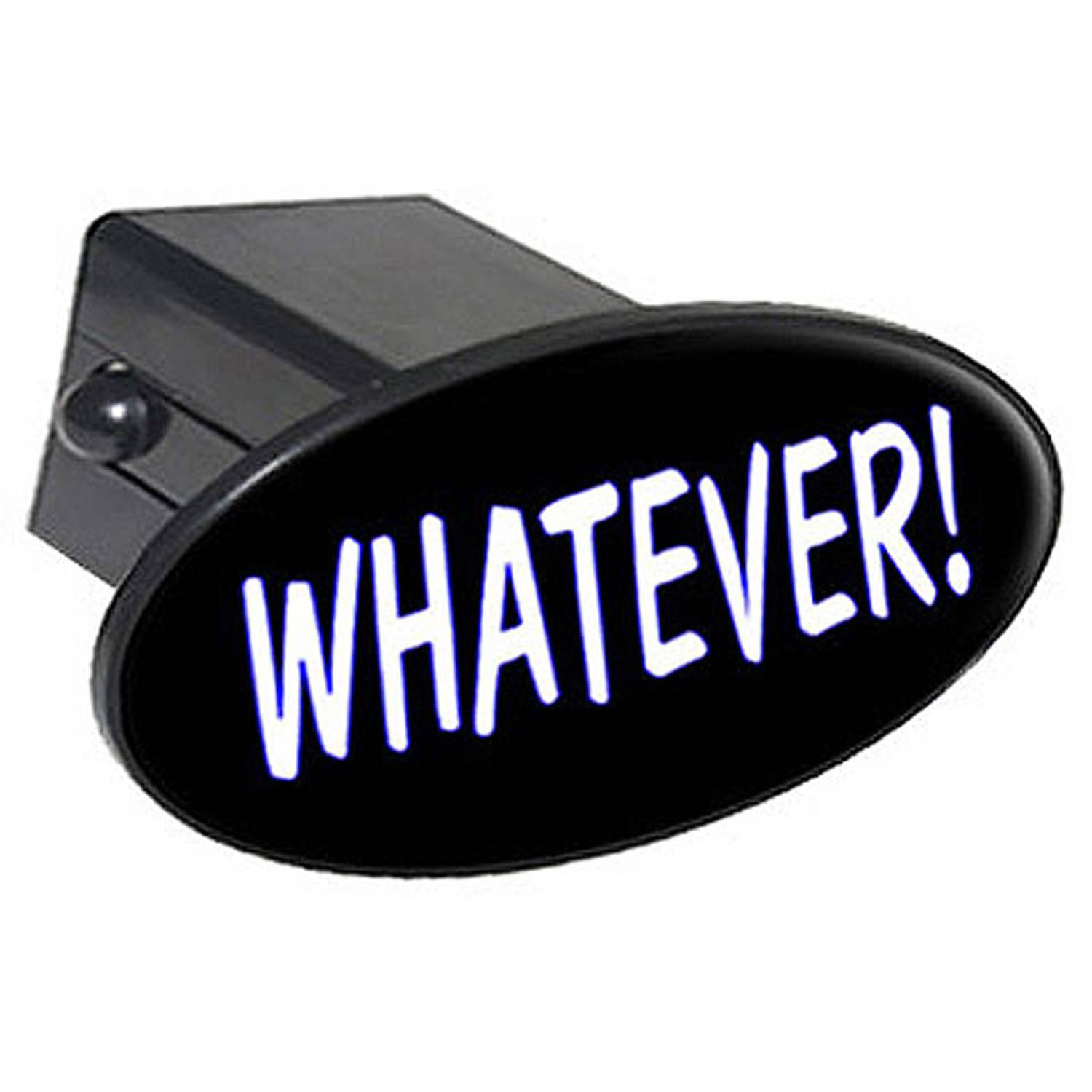 "Whatever, Funny 2"" Oval Tow Trailer Hitch Cover Plug Insert"