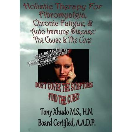 Holistic Therapy For Fibromyalgia  Chronic Fatigue   Auto Immune Disease