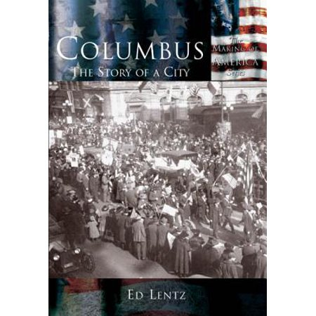 Columbus: : The Story of a City