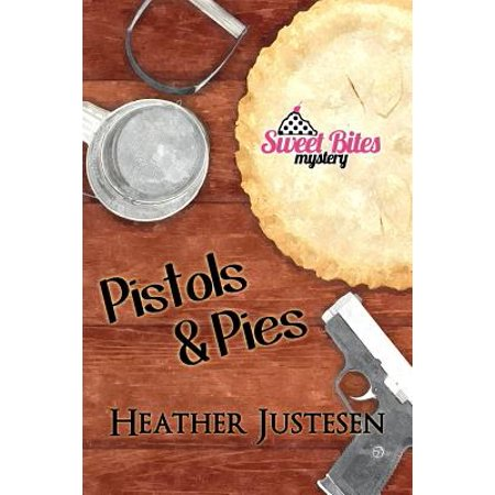 - Pistols & Pies (Sweet Bites Book 2)