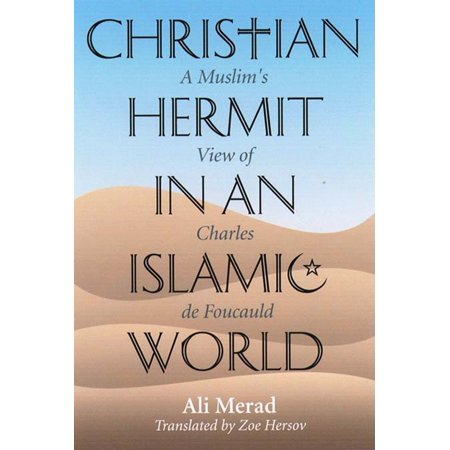 Christian Hermit in an Islamic World: A Muslim's View of Charles de Foucauld - eBook - History Of Halloween Christian View
