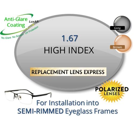Single Vision Polarized High Index 1.67 Prescription Eyeglass Lenses, Left & Right (a Pair), for installation into your own Semi-Rimless (grooved) Frames (Anti-Scratch & Anti-Glare Coating (Price Of High Index Lenses In India)