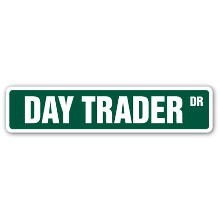 DAY TRADER Street Sign investor stocks options derivatives currencies | Indoor/Outdoor |  18