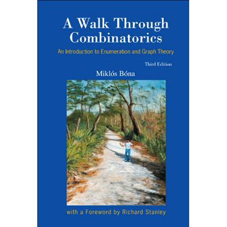 Walk Through Combinatorics, A: An Introduction to Enumeration and Graph Theory (Third (Discrete Math With Graph Theory 3rd Edition)