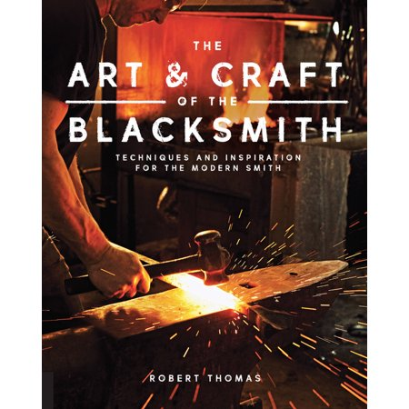The Art and Craft of the Blacksmith : Techniques and Inspiration for the Modern Smith - Scary Arts And Crafts For Halloween