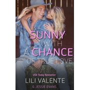 Sunny with a Chance of True Love - 4.5 - eBook