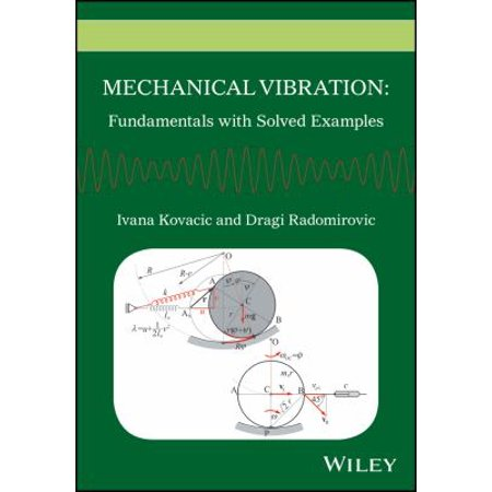 Mechanical Vibration  Fundamentals With Solved Examples