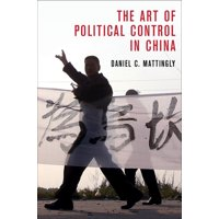 Cambridge Studies in Comparative Politics: The Art of Political Control in China (Paperback)