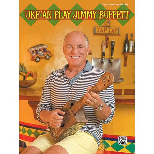 Uke 'an Play Jimmy Buffett: Easy Ukulele Tab Edition