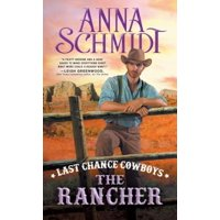 Last Chance Cowboys: The Rancher