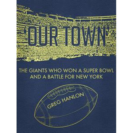 New York Giants Super Bowl Ring ('Our Town': The Giants Who Won a Super Bowl and a Battle for New York -)