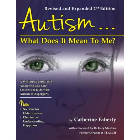 Autism: What Does It Mean to Me? : A Workbook Explaining Self Awareness and Life Lessons to the Child or Youth with High Functioning Autism or (Best Schools For High Functioning Autism)