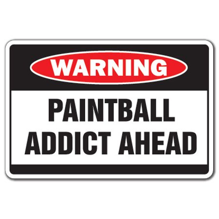 PAINTBALL ADDICT Warning Aluminum Sign paint ball player sport guns gear masks team