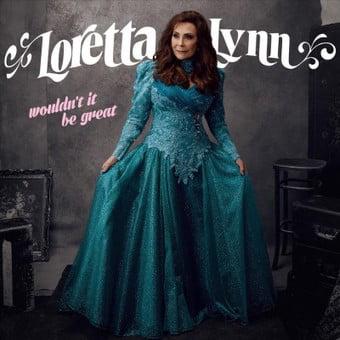 LYNN LORETTA-WOULDNT IT BE GREAT (CD/2018) (Three Cd Music Tin)