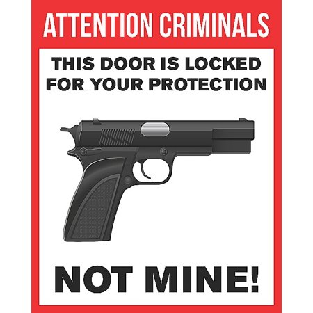 - Attention Criminals This Door Is Locked For Your Protection Not Mine Poster Target