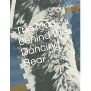 The Man behind the Dancing Bear (Paperback)
