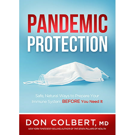 Pandemic Protection: Safe, Natural Ways to Prepare Your Immune System Before You Need It (Paperback)