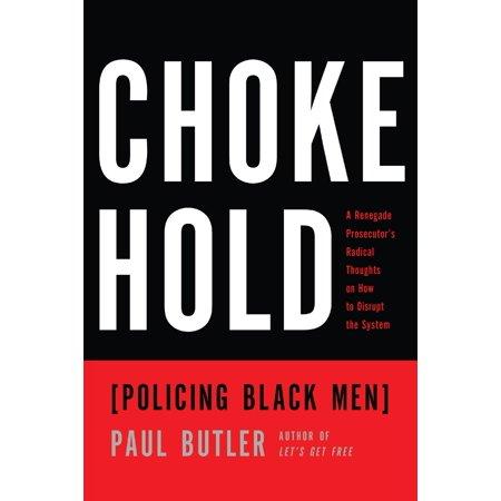 Chokehold : Policing Black Men ()