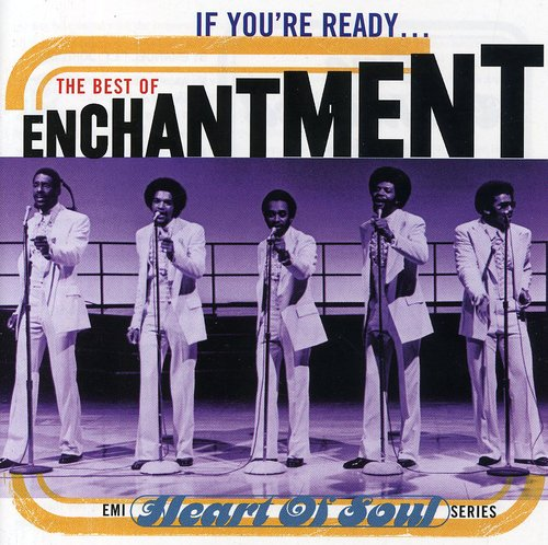 IF YOU'RE READY:BEST OF ENCHANTMENT