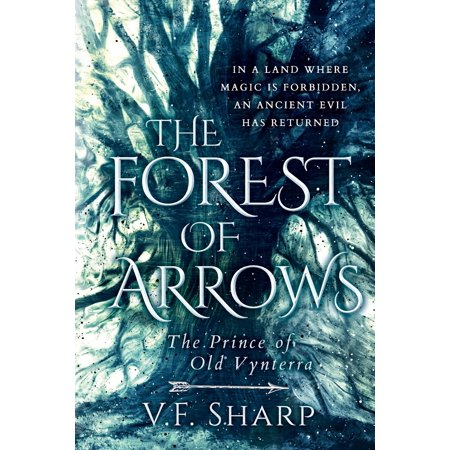 The Forest of Arrows : The Prince of Old Vynterra