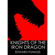 Knights of the Iron Dragon: A Steampunk Story - eBook