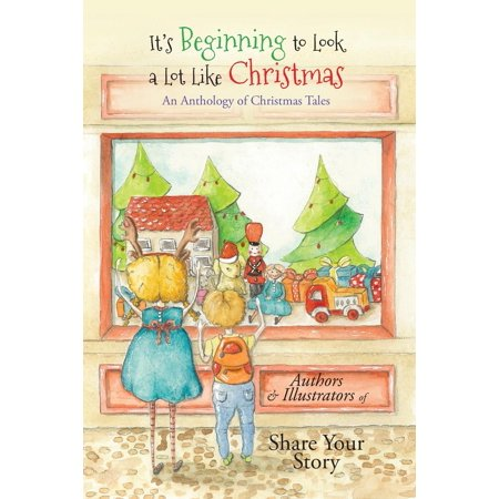 It's Beginning to Look a Lot Like Christmas: An Anthology of Christmas Tales (Paperback)