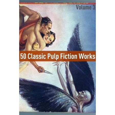 50 Classic Pulp Fiction Works: Volume Three - eBook - Mia Pulp Fiction