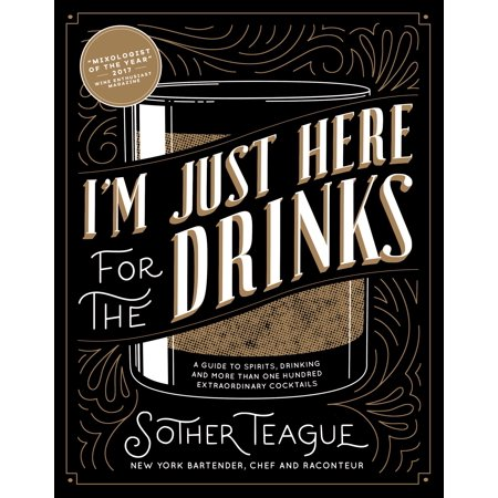 I'm Just Here for the Drinks : A Guide to Spirits, Drinking and More Than 100 Extraordinary Cocktails - Spirit Fog Machine