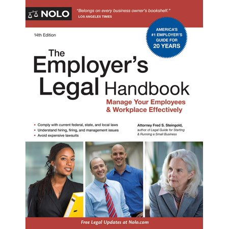 The Employer's Legal Handbook : How to Manage Your Employees & (Best Way To Manage Employees)