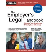 The Employer's Legal Handbook : How to Manage Your Employees & Workplace
