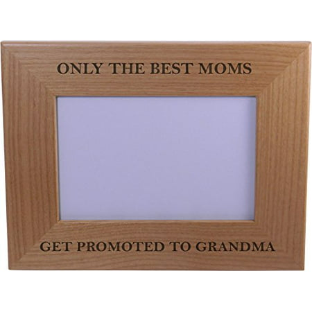 Only The Best Moms Get Promoted To Grandma 4x6 Inch Wood