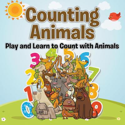 Counting Animals : Play and Learn to Count with Animals